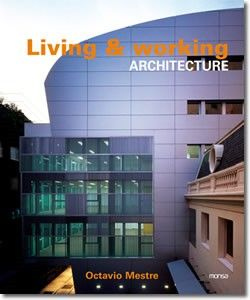 Living & working architecture. Octavio Mestre