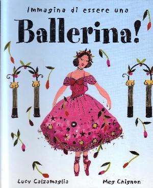 Immagina di essere una Ballerina!