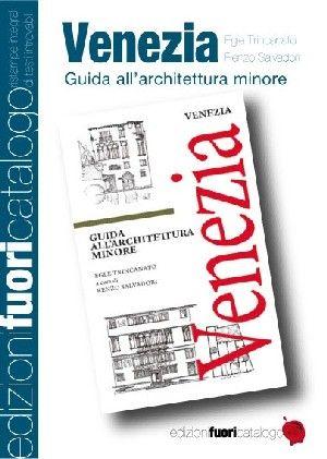 Venezia, Guida All'Architettura Minore